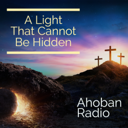 Ahoban Radio - A Light That Cannot Be Hidden